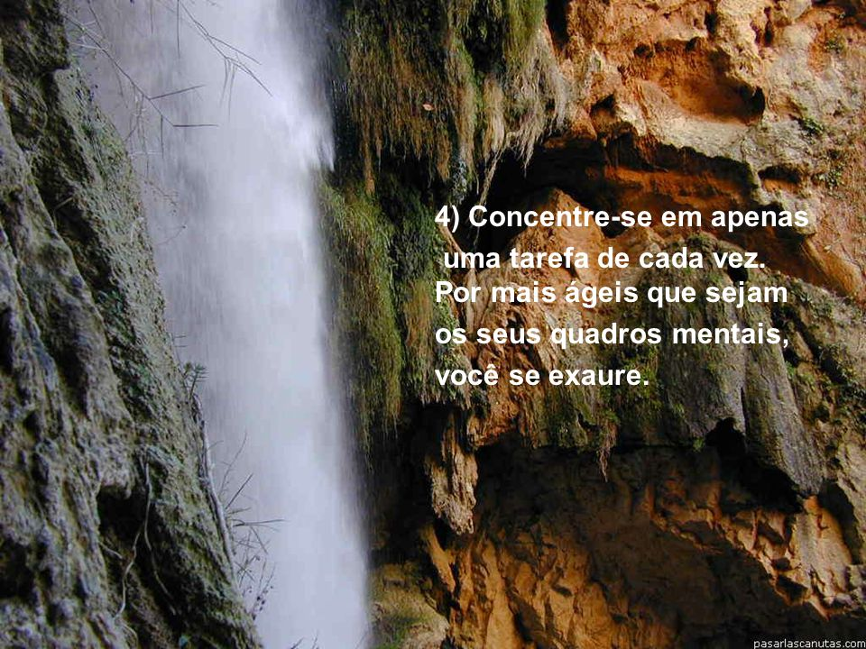 4) Concentre-se em apenas