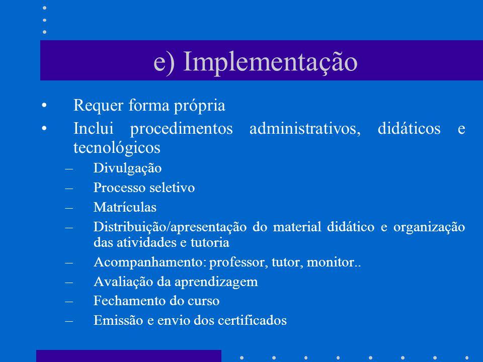 e) Implementação Requer forma própria