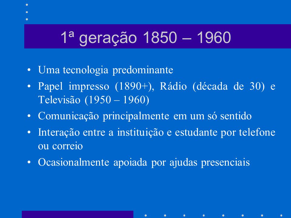 1ª geração 1850 – 1960 Uma tecnologia predominante