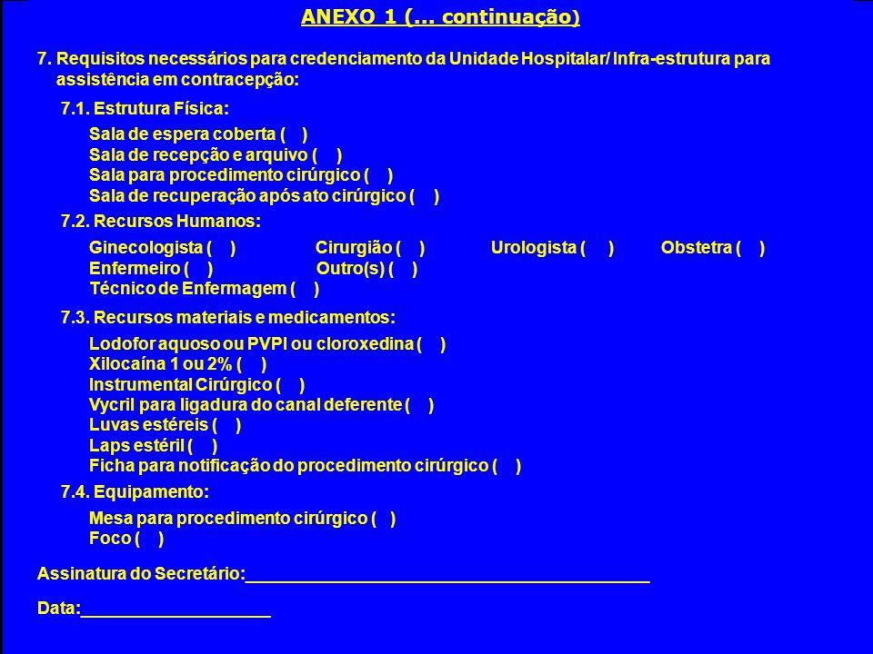 ANEXO 1 (... continuação) 7. Requisitos necessários para credenciamento da Unidade Hospitalar/ Infra-estrutura para.