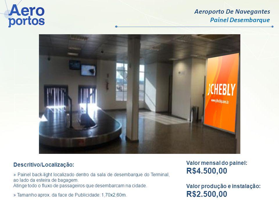 R$ 9.500,00 R$ 750,00 R$4.500,00 R$2.500,00 Aeroporto De Navegantes