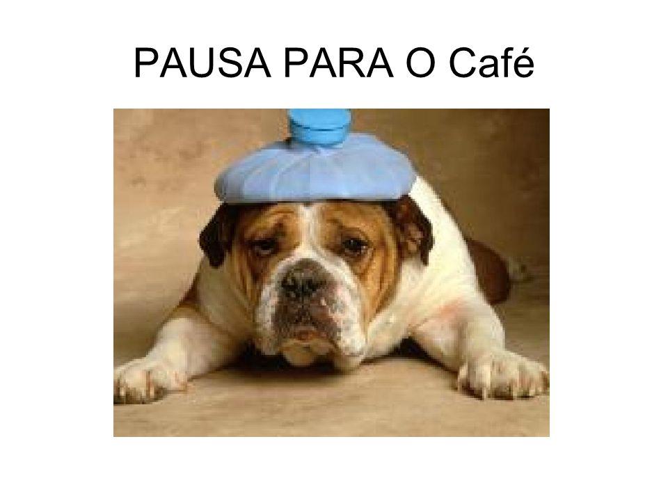 PAUSA PARA O Café