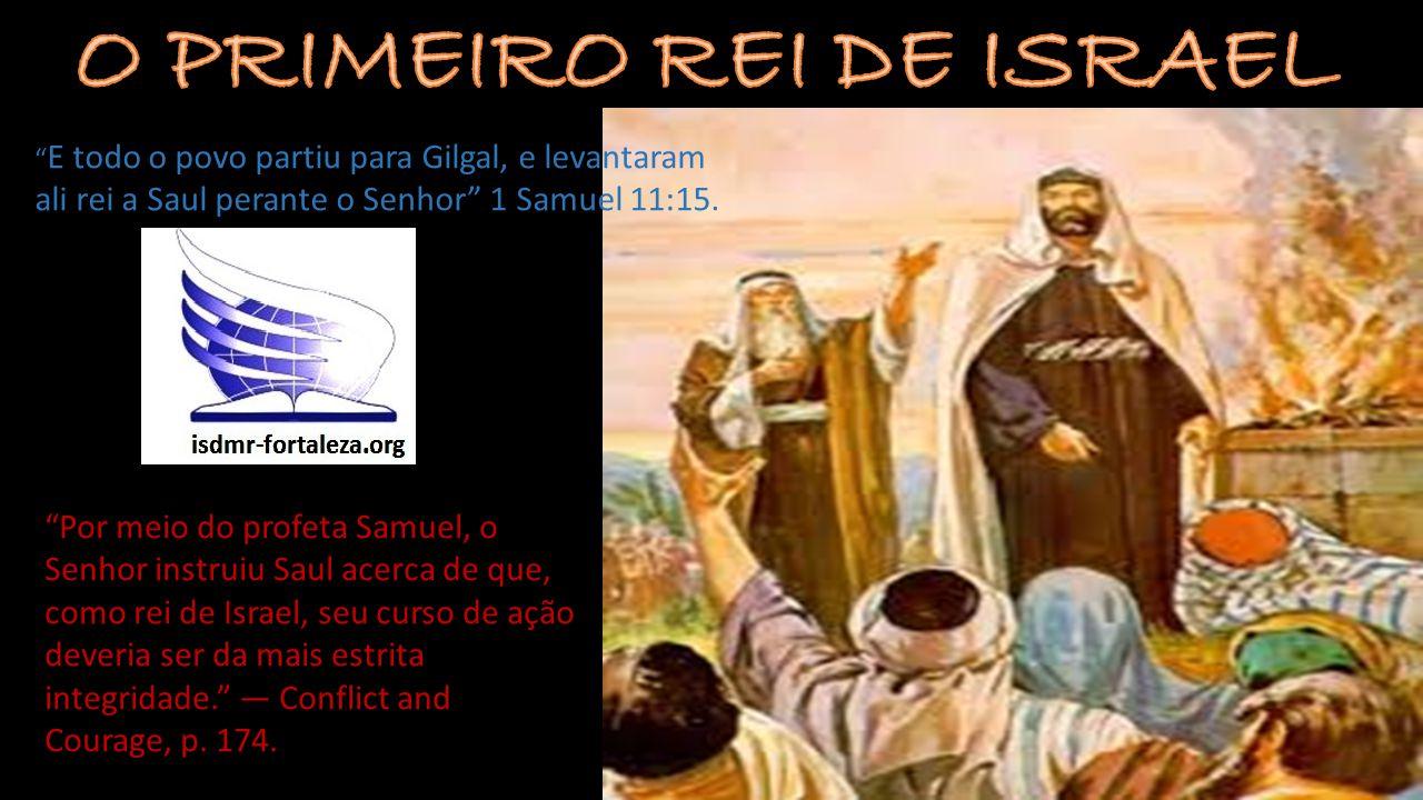 O PRIMEIRO REI DE ISRAEL