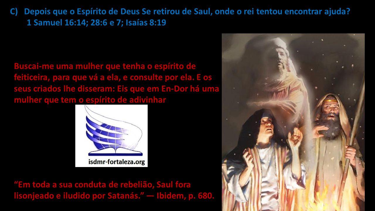 Depois que o Espírito de Deus Se retirou de Saul, onde o rei tentou encontrar ajuda