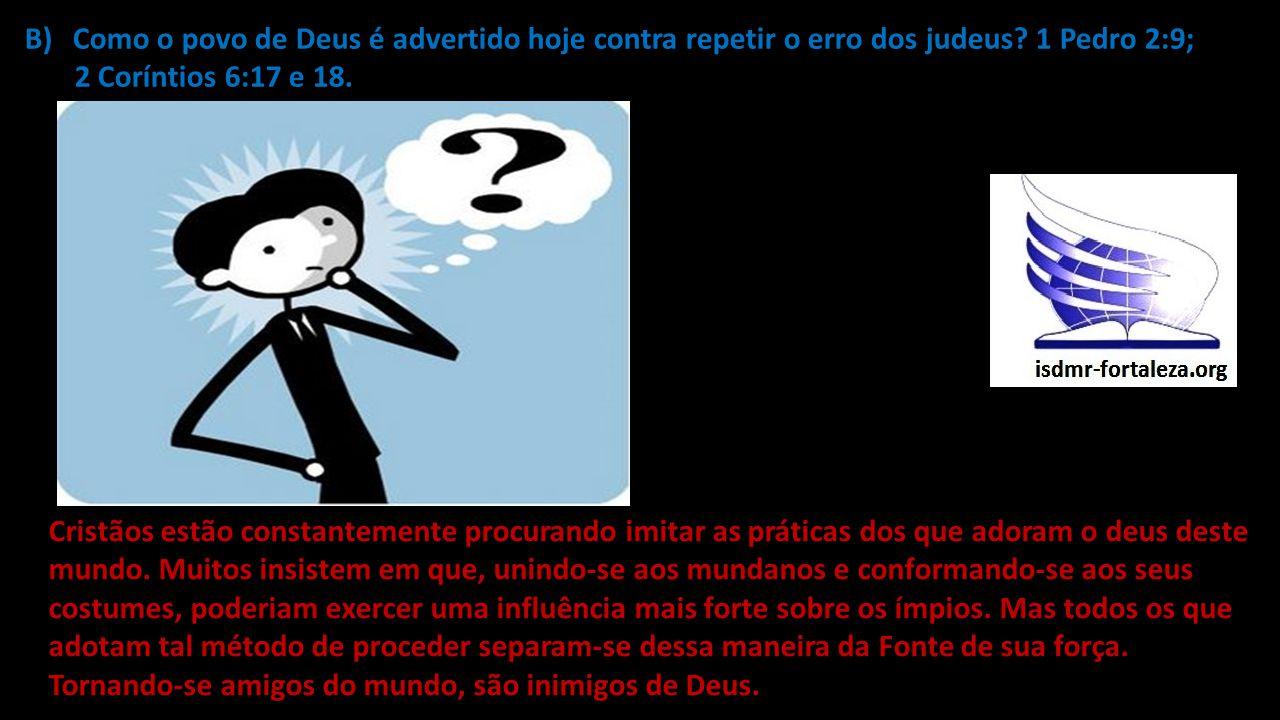 Como o povo de Deus é advertido hoje contra repetir o erro dos judeus