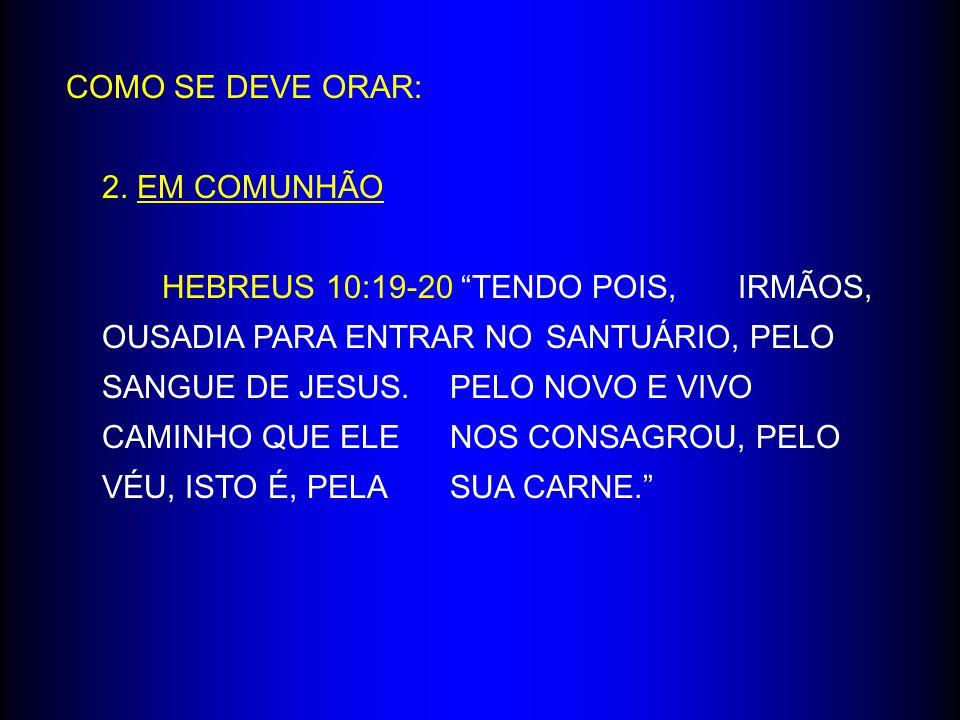 COMO SE DEVE ORAR: 2. EM COMUNHÃO.