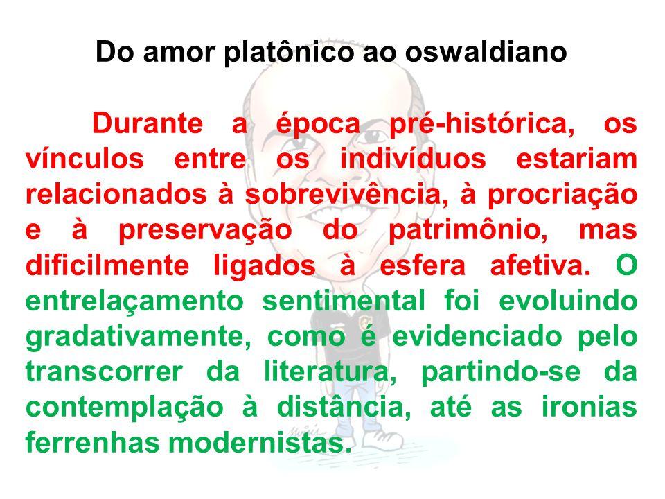 Do amor platônico ao oswaldiano