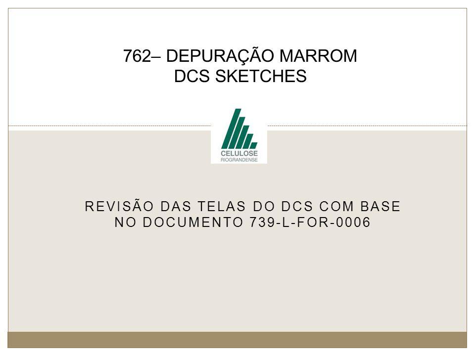 762– DEPURAÇÃO MARROM DCS SKETCHES