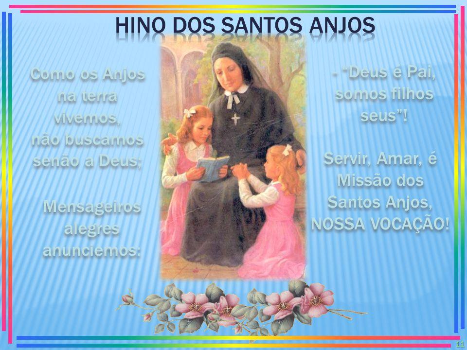 HINO DOS SANTOS ANJOS - Deus é Pai, somos filhos seus !