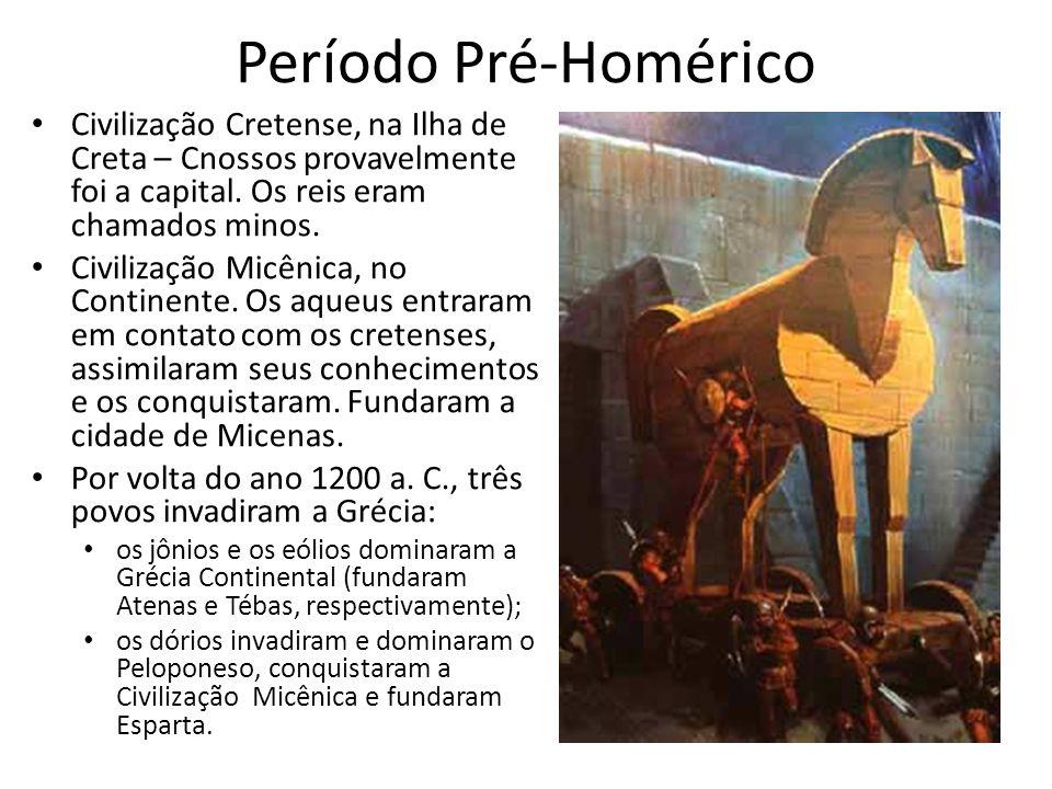Período Pré-Homérico Civilização Cretense, na Ilha de Creta – Cnossos provavelmente foi a capital. Os reis eram chamados minos.