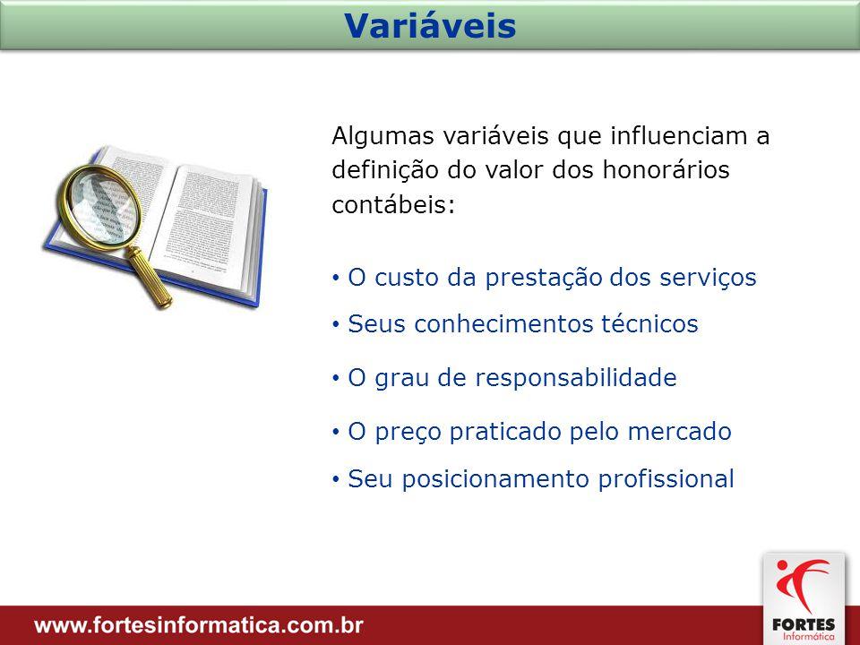 Variáveis Algumas variáveis que influenciam a definição do valor dos honorários contábeis: O custo da prestação dos serviços.