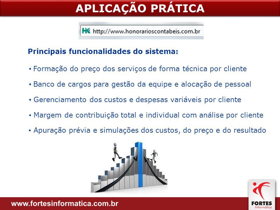 APLICAÇÃO PRÁTICA Principais funcionalidades do sistema:
