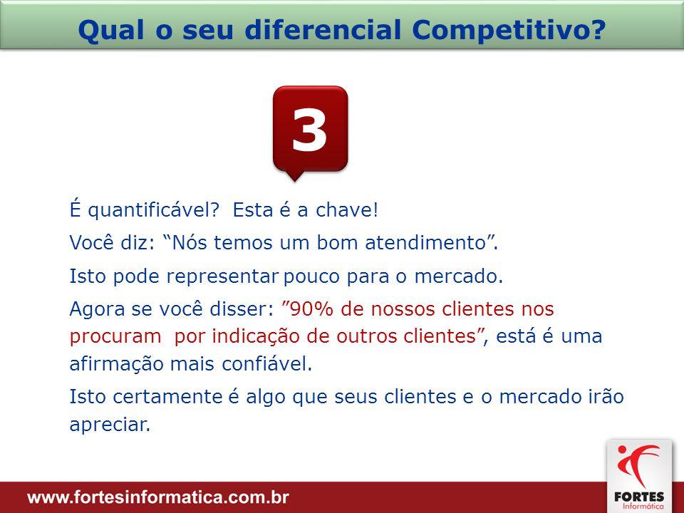 Qual o seu diferencial Competitivo