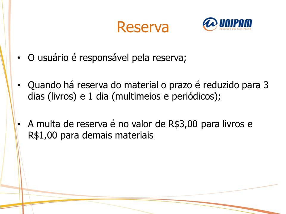 Reserva O usuário é responsável pela reserva;