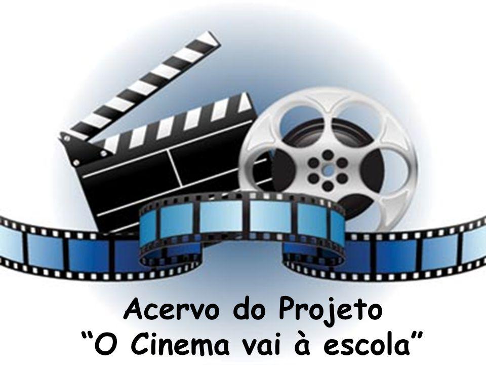 Acervo do Projeto O Cinema vai à escola