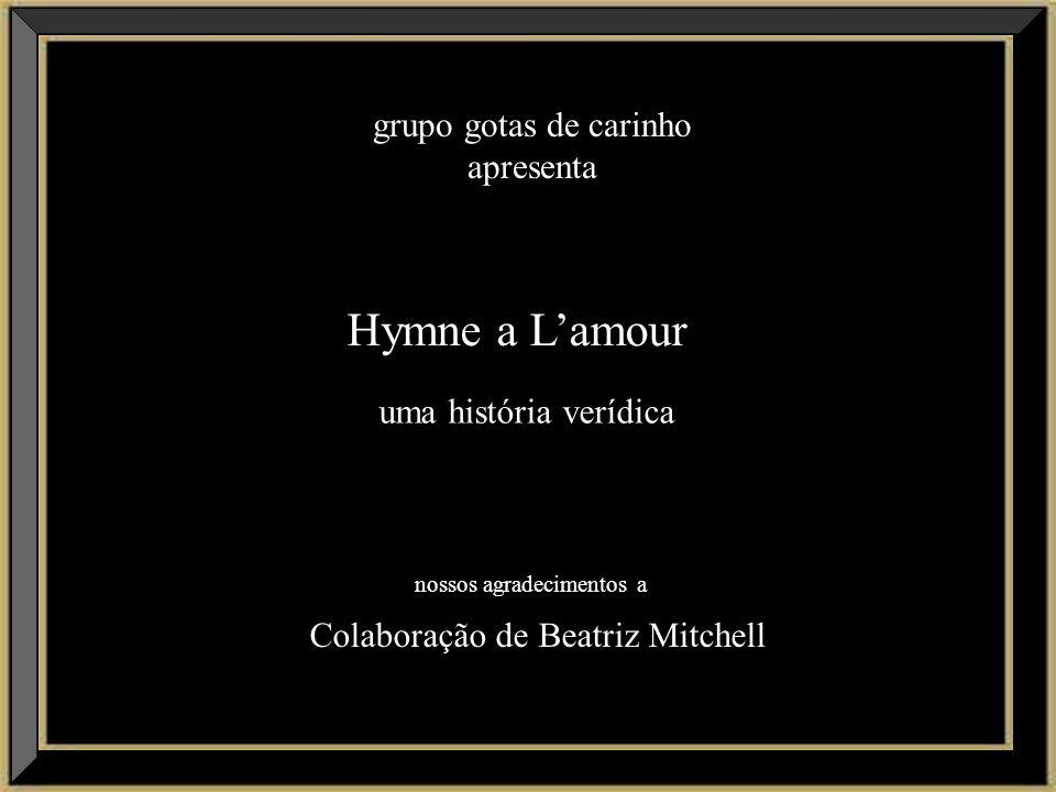 Hymne a L'amour grupo gotas de carinho apresenta uma história verídica
