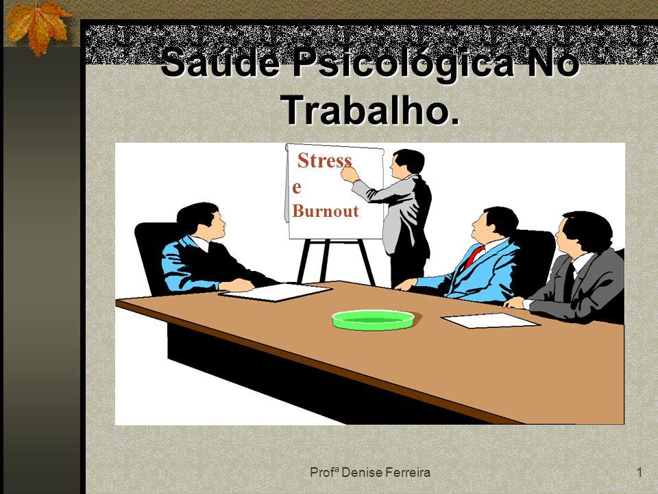 Saúde Psicológica No Trabalho.