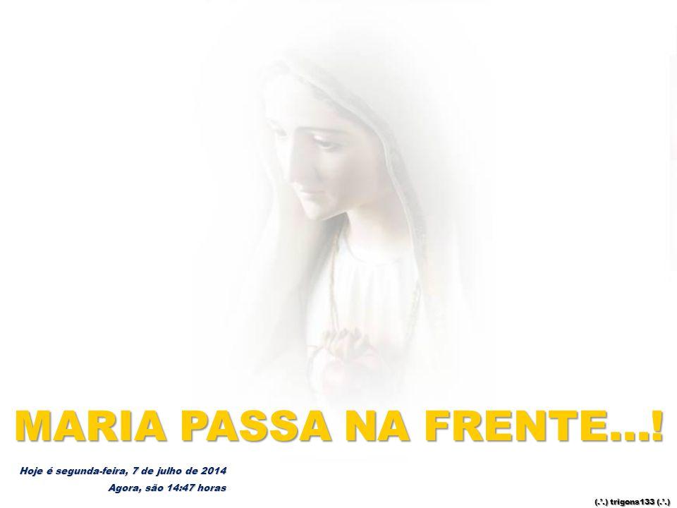 MARIA PASSA NA FRENTE...! Hoje é domingo, 2 de abril de 2017