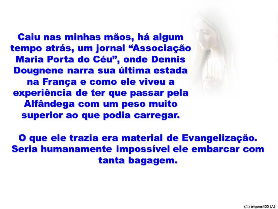 O que ele trazia era material de Evangelização.