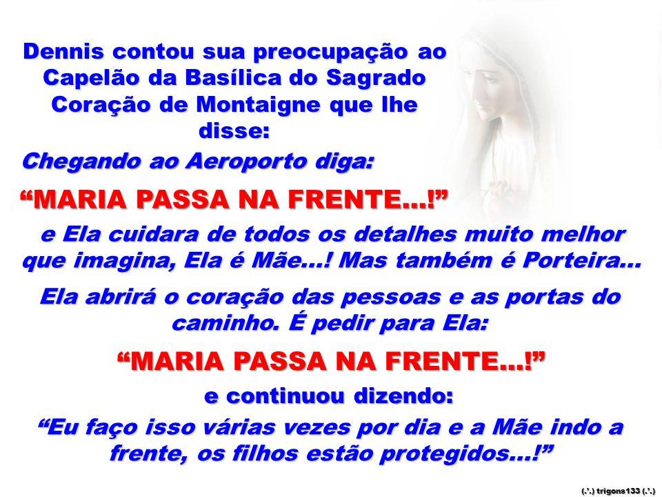 MARIA PASSA NA FRENTE...!