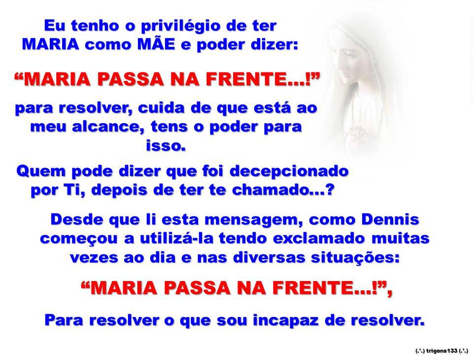MARIA PASSA NA FRENTE...! ,