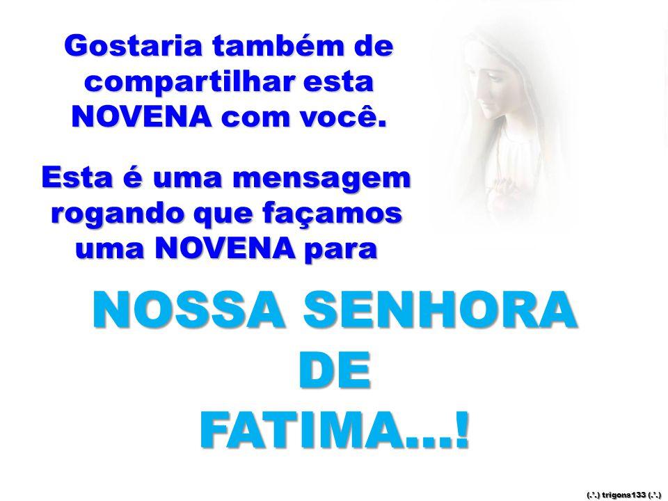 NOSSA SENHORA DE FATIMA...!