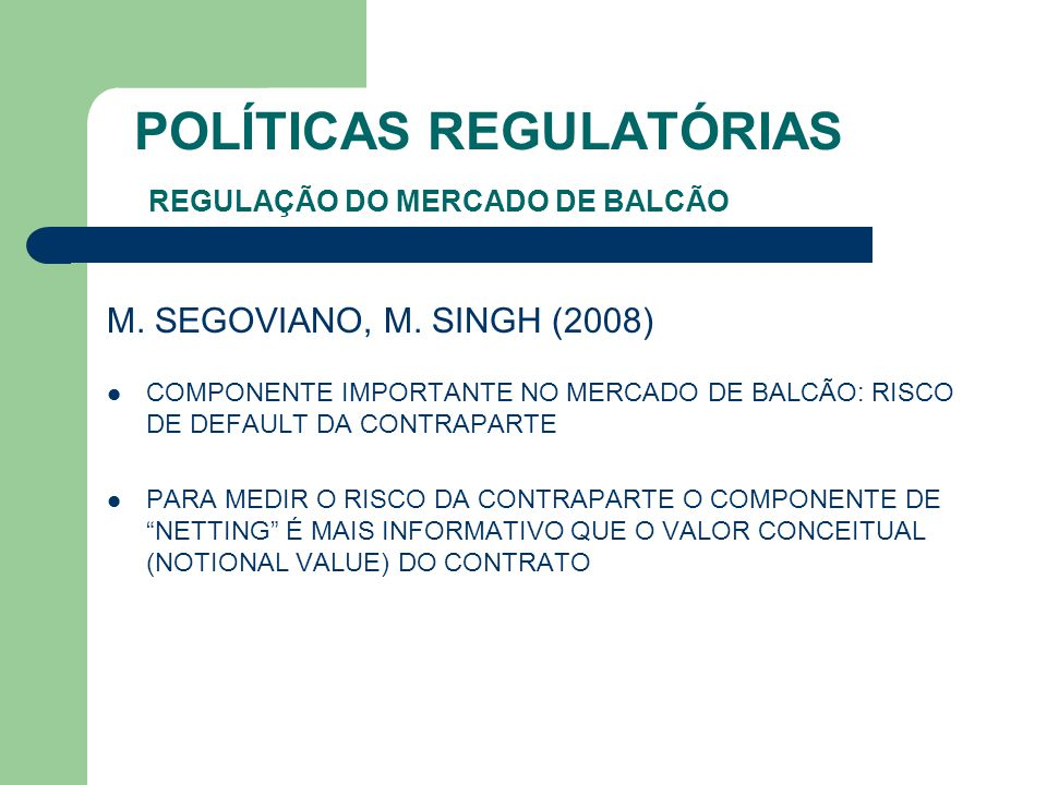 POLÍTICAS REGULATÓRIAS REGULAÇÃO DO MERCADO DE BALCÃO
