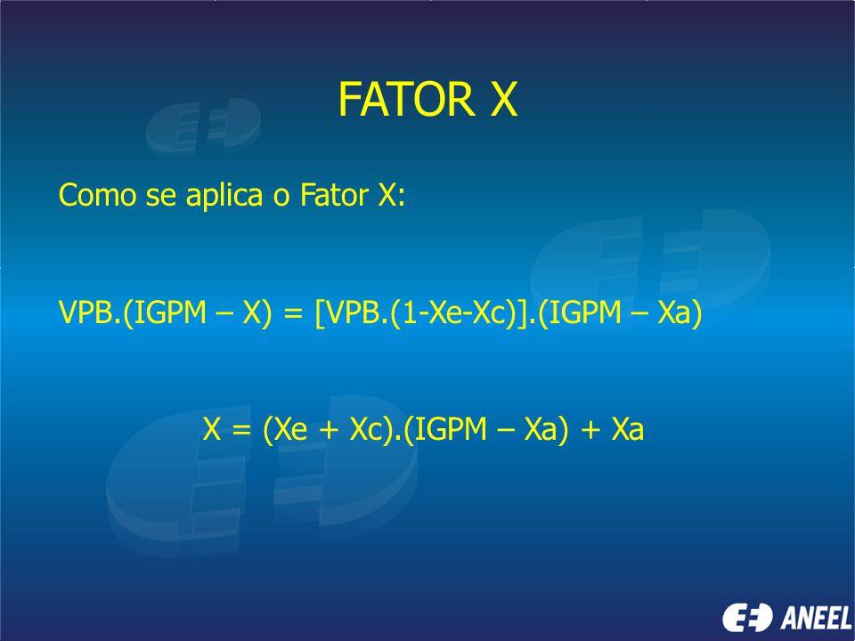 FATOR X Como se aplica o Fator X: