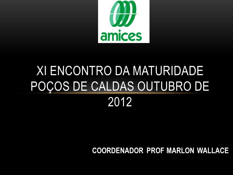 XI ENCONTRO DA MATURIDADE POÇOS DE CALDAS OUTUBRO DE 2012