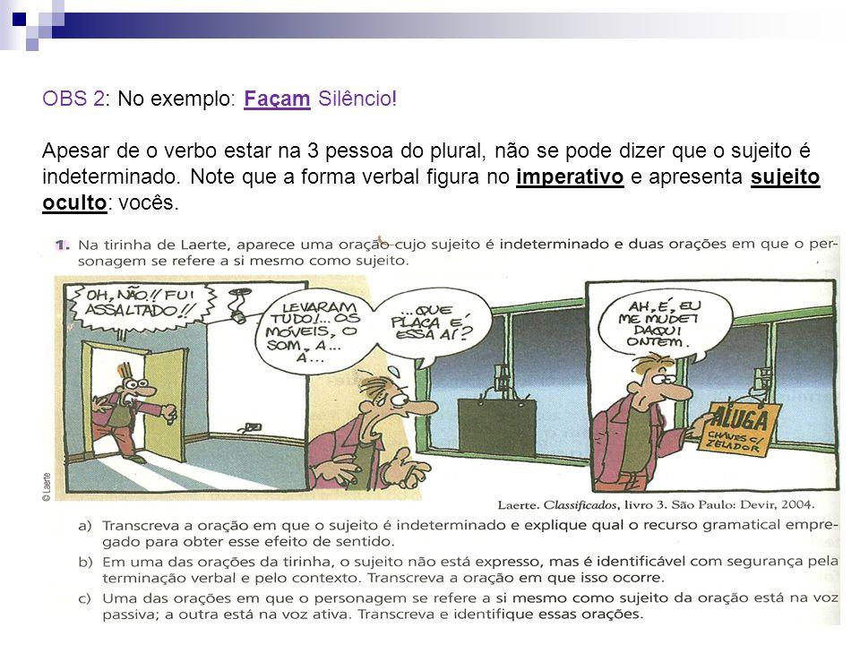OBS 2: No exemplo: Façam Silêncio!
