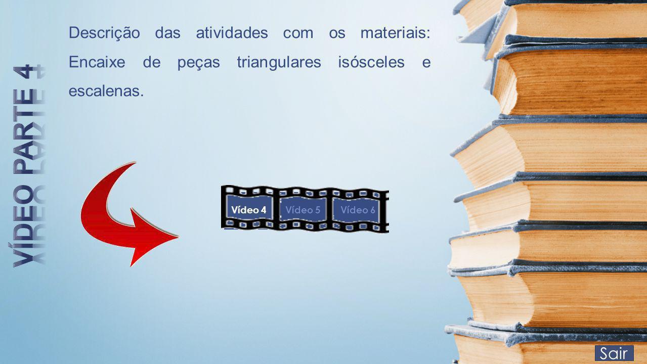 Descrição das atividades com os materiais: Encaixe de peças triangulares isósceles e escalenas.