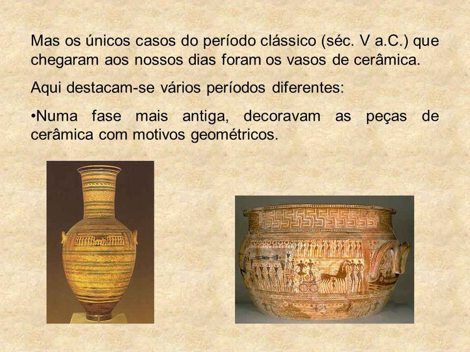 Mas os únicos casos do período clássico (séc. V a. C