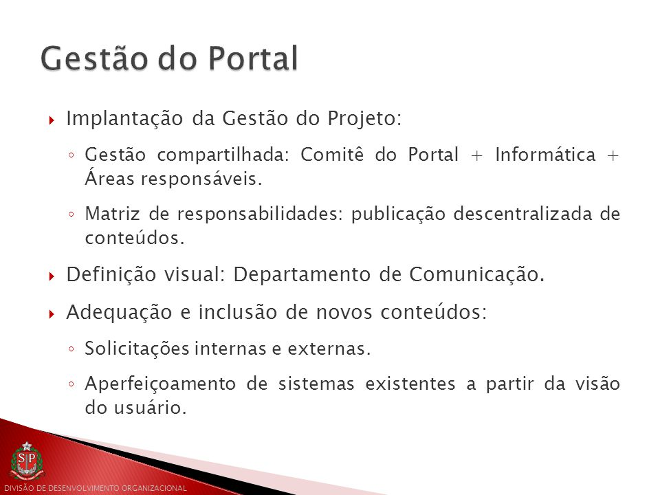 Gestão do Portal Implantação da Gestão do Projeto: