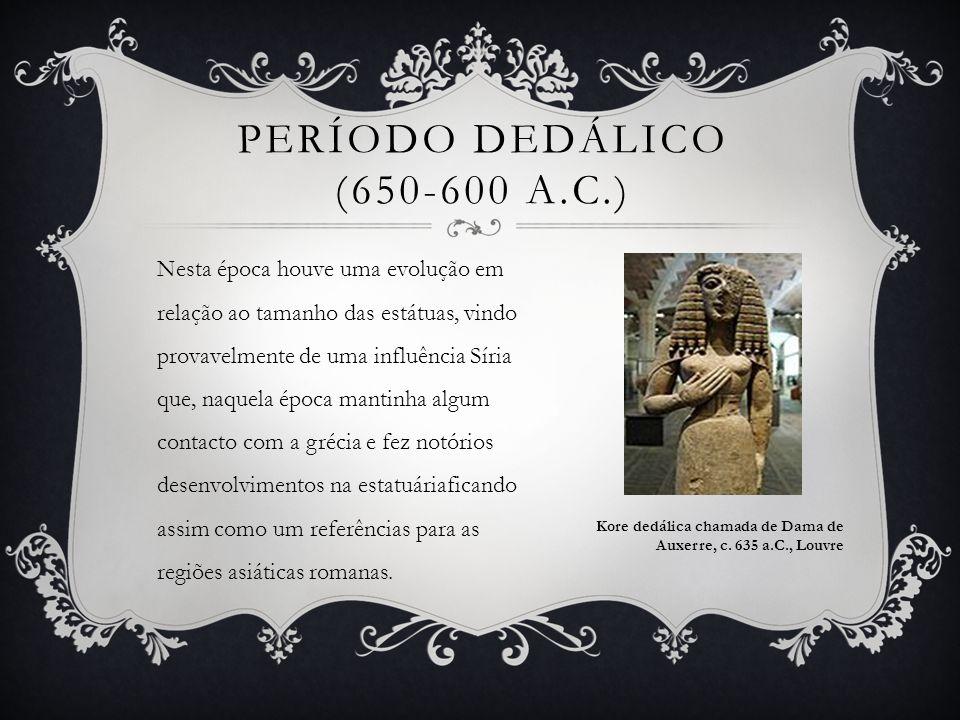Período Dedálico (650-600 a.c.)