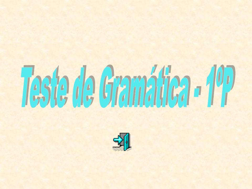 Teste de Gramática - 1ºP