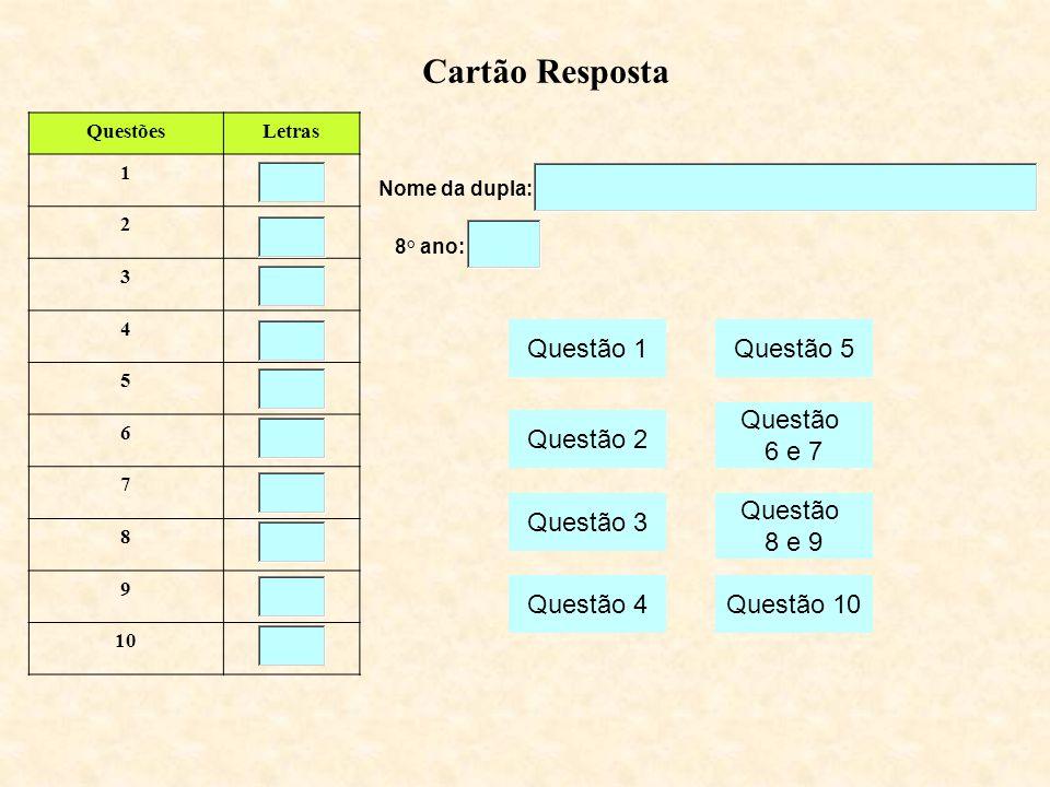 Cartão Resposta Questão 1 Questão 5 Questão 6 e 7 Questão 2 Questão 3