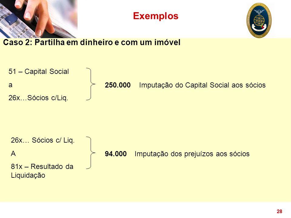 Exemplos Caso 2: Partilha em dinheiro e com um imóvel