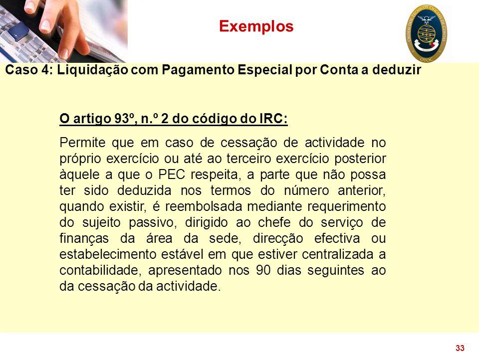 Exemplos Caso 4: Liquidação com Pagamento Especial por Conta a deduzir