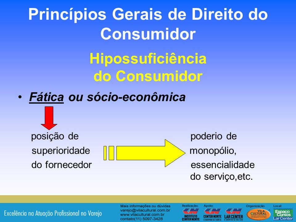 Princípios Gerais de Direito do Consumidor Hipossuficiência do Consumidor