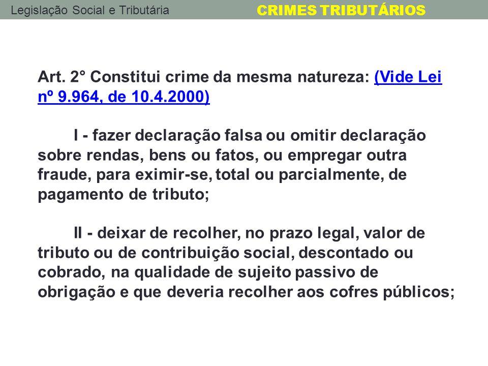 Art. 2° Constitui crime da mesma natureza: (Vide Lei nº 9. 964, de 10