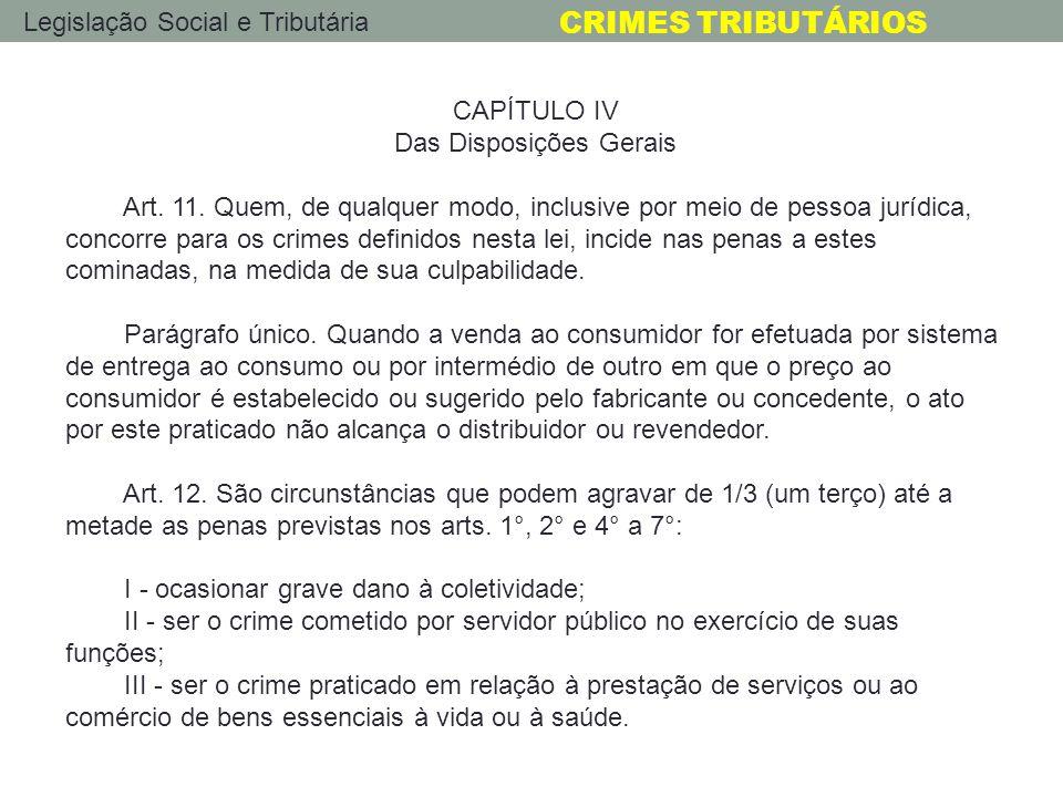 CAPÍTULO IV Das Disposições Gerais