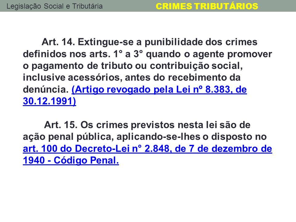 Art. 14. Extingue-se a punibilidade dos crimes definidos nos arts