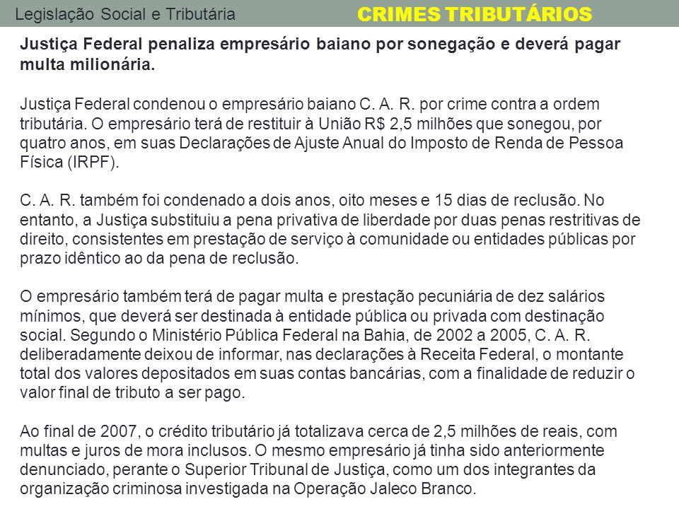 Justiça Federal penaliza empresário baiano por sonegação e deverá pagar multa milionária.