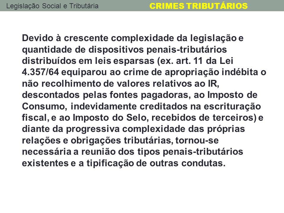 Devido à crescente complexidade da legislação e quantidade de dispositivos penais-tributários distribuídos em leis esparsas (ex.