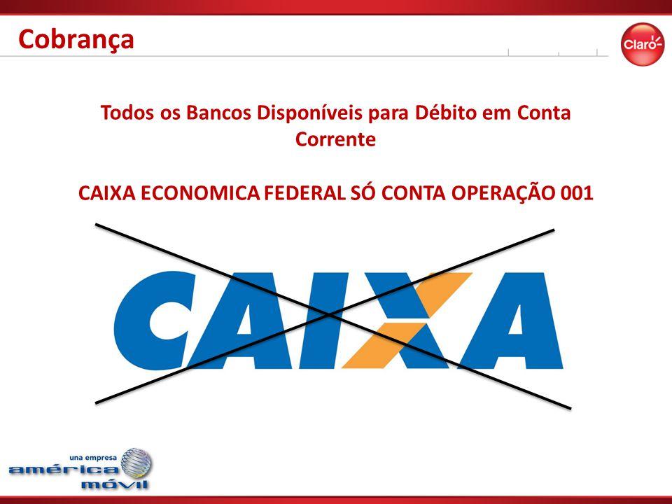 Cobrança Todos os Bancos Disponíveis para Débito em Conta Corrente