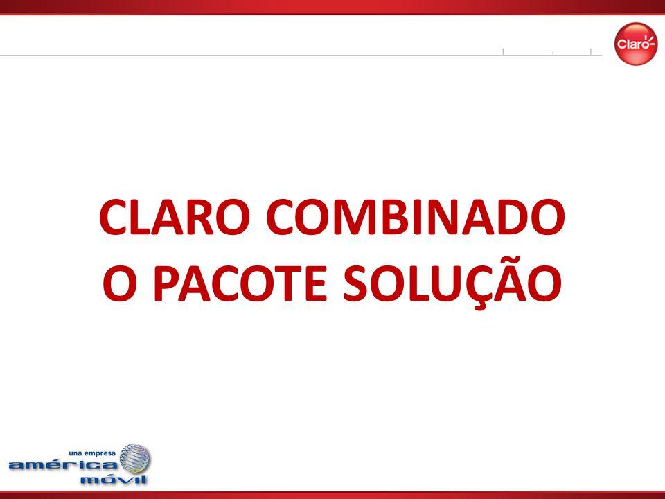 CLARO COMBINADO O PACOTE SOLUÇÃO