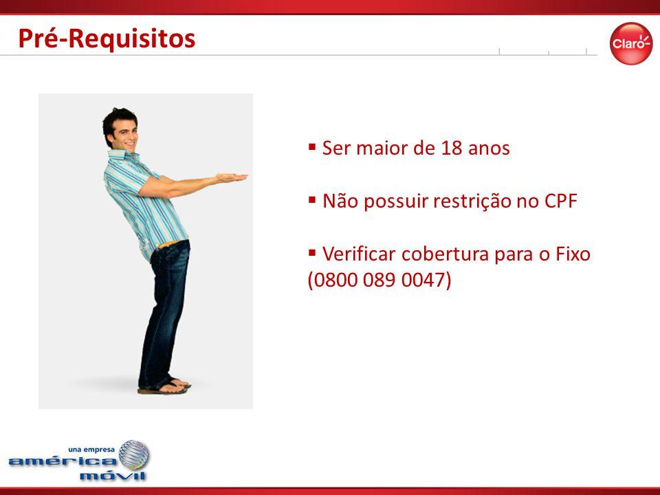 Pré-Requisitos Ser maior de 18 anos Não possuir restrição no CPF