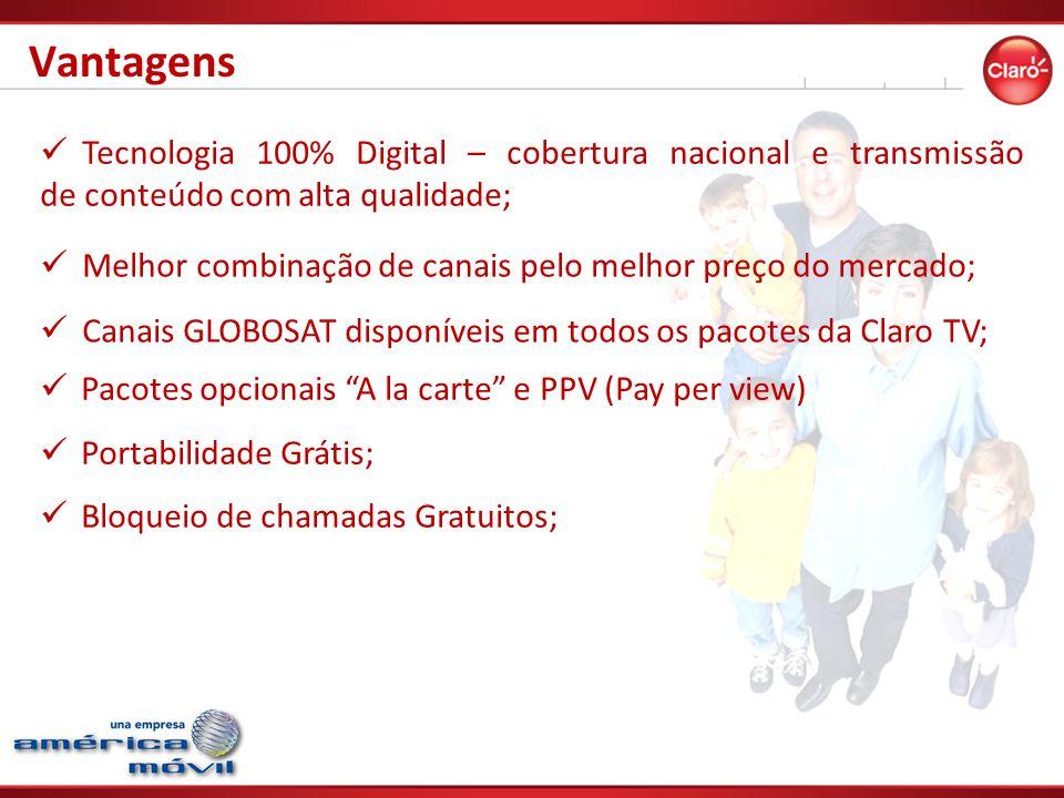 Vantagens Tecnologia 100% Digital – cobertura nacional e transmissão de conteúdo com alta qualidade;