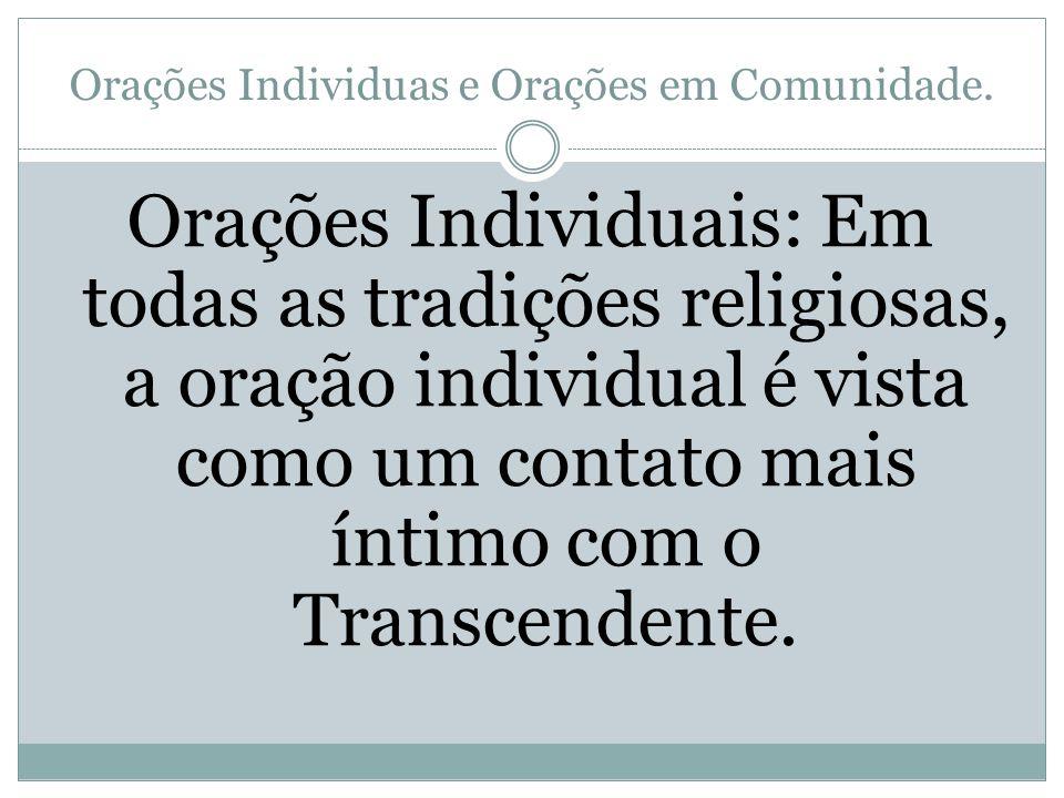 Orações Individuas e Orações em Comunidade.