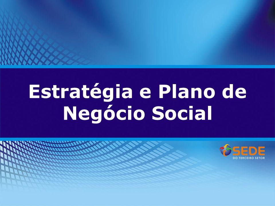 Estratégia e Plano de Negócio Social